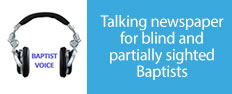 Baptist Voice - Talking newspaper for partially sighted Baptists